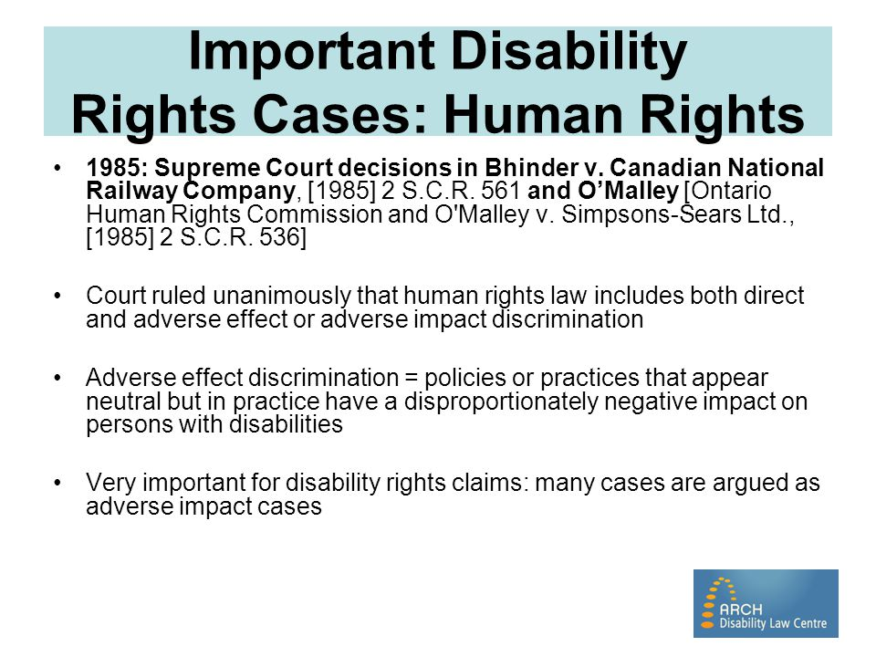 For more information… Disability Rights in Canada: A Virtual Museum: http://disabilityrights.freeculture.ca/index.php ARCH Disability Law Centre: www.archdisabilitylaw.ca