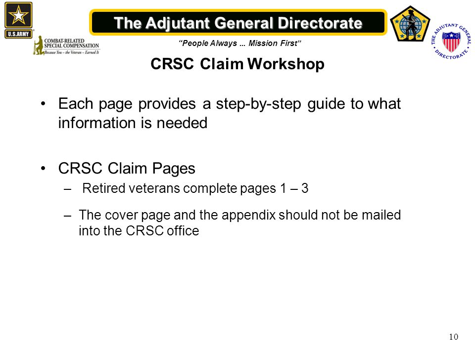 """The Adjutant General Directorate """"People Always... Mission First"""" 10 CRSC Claim Workshop Each page provides a step-by-step guide to what information i"""