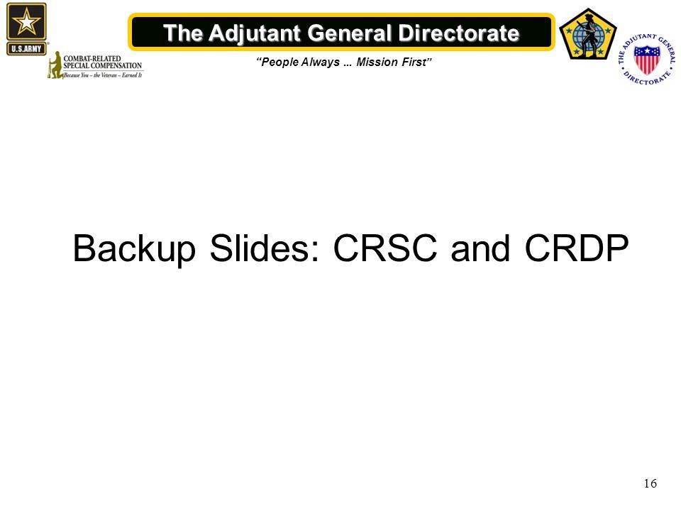 "The Adjutant General Directorate ""People Always... Mission First"" Backup Slides: CRSC and CRDP 16"