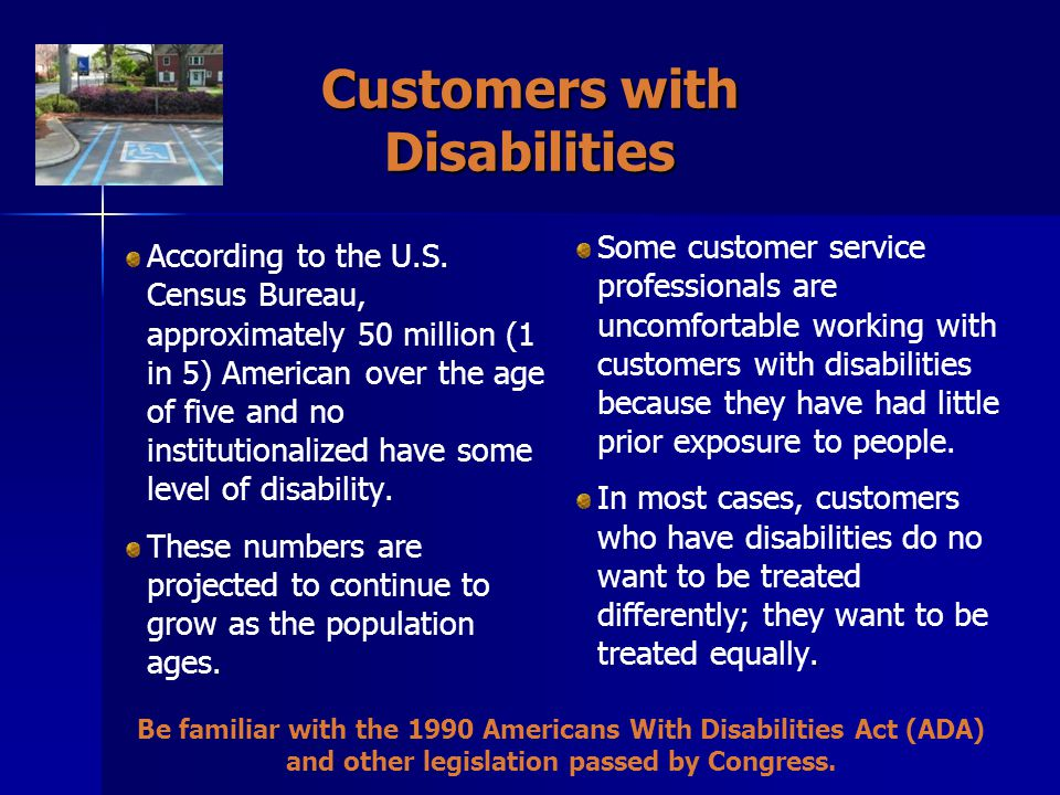 Customers with Disabilities According to the U.S.