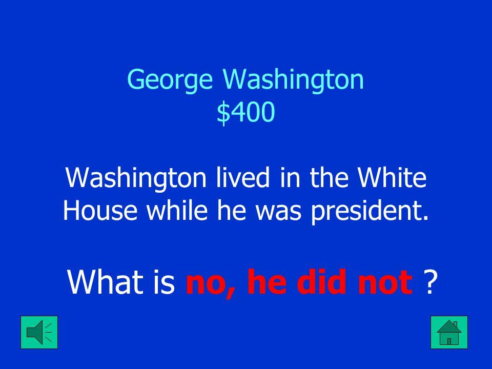 George Washington $300 George Washington's birthday What is February 22, 1732