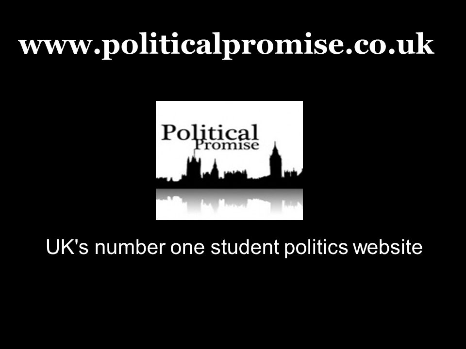 www.politicalpromise.co.uk UK's number one student politics website