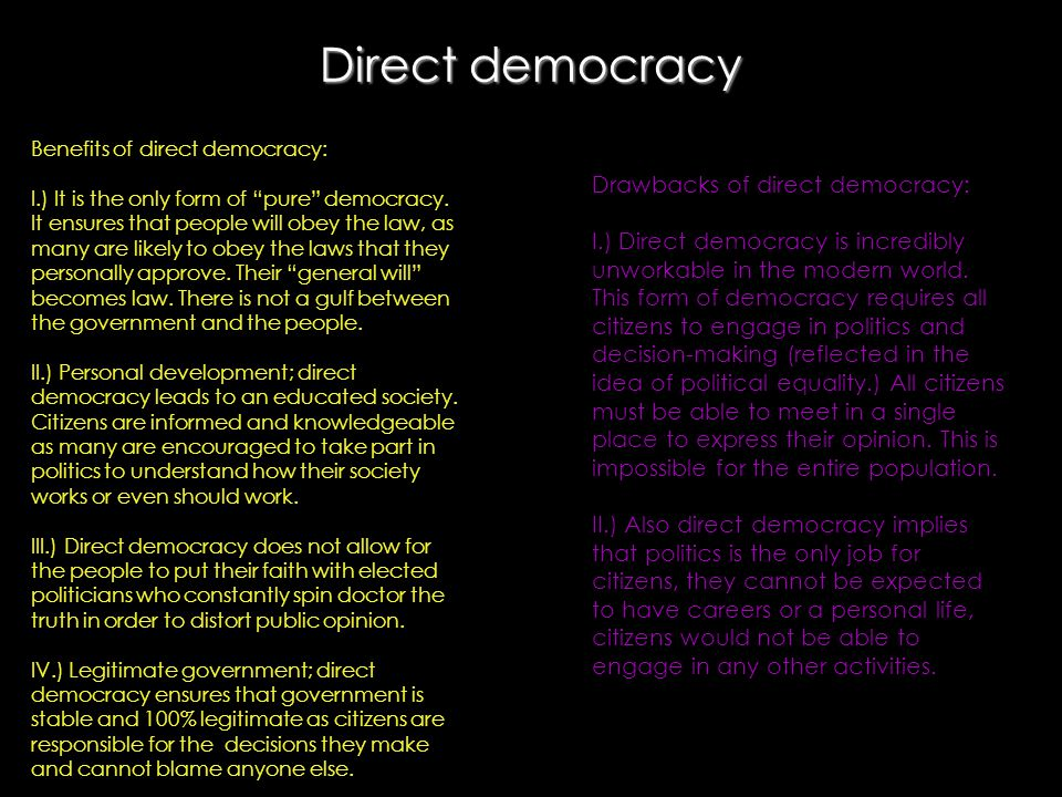 Representative democracy Features of representative democracy: I.) Popular participation is indirect; citizens choose who make the decisions through the electoral vote.