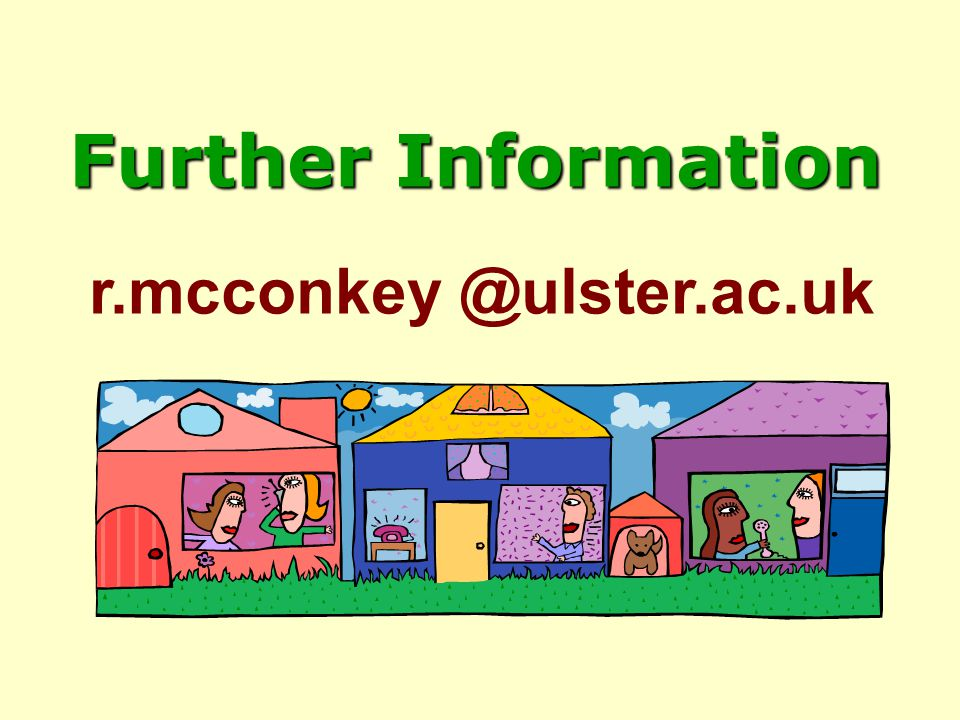 Further Information r.mcconkey @ulster.ac.uk