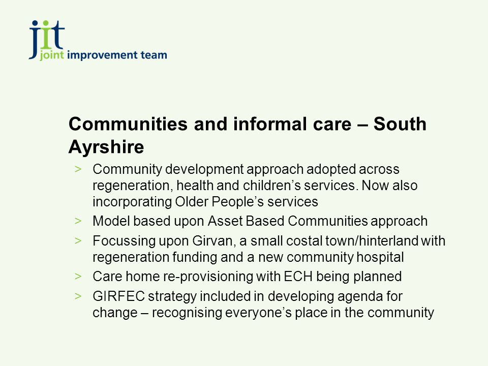 Communities and informal care – South Ayrshire >Community development approach adopted across regeneration, health and children's services.