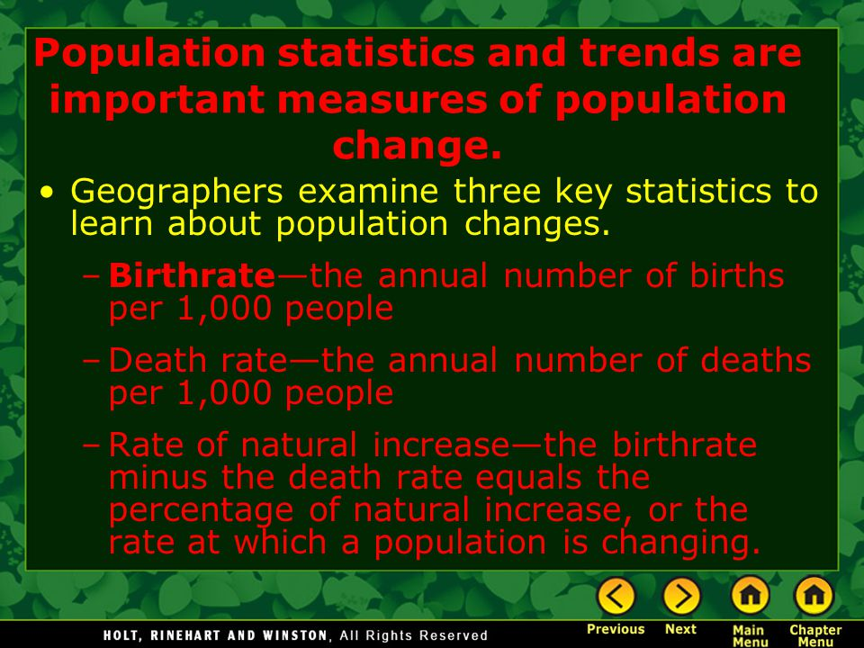 Population statistics and trends are important measures of population change. Geographers examine three key statistics to learn about population chang