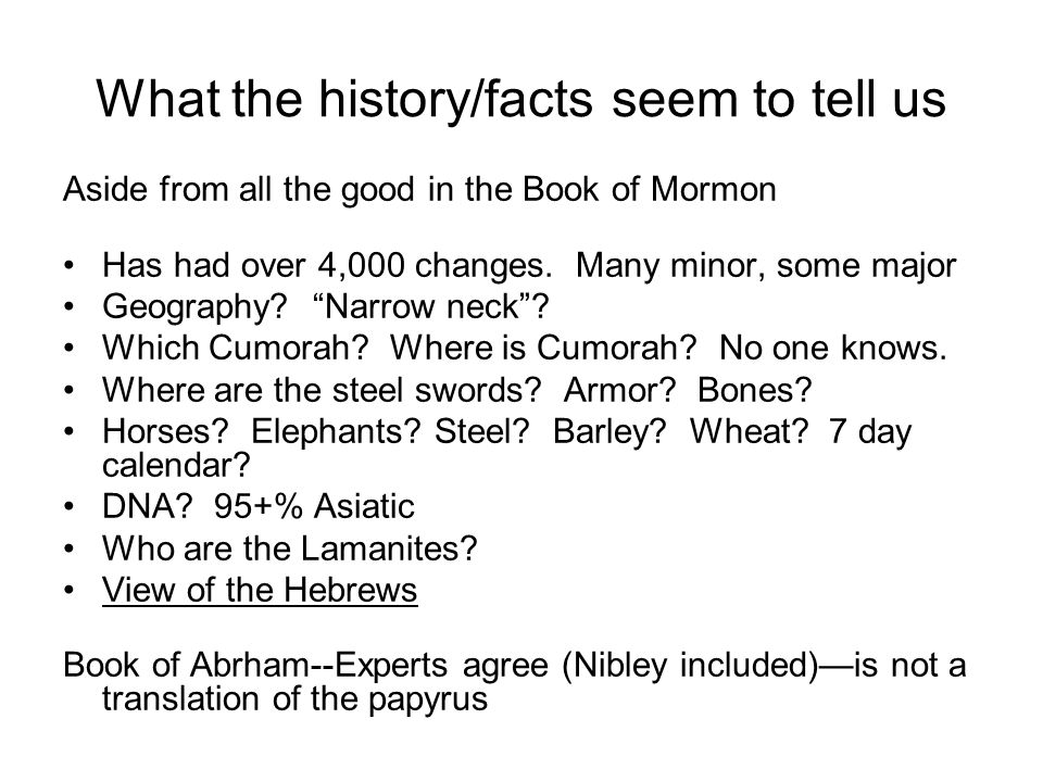 What the history/facts seem to tell us Aside from all the good in the Book of Mormon Has had over 4,000 changes.