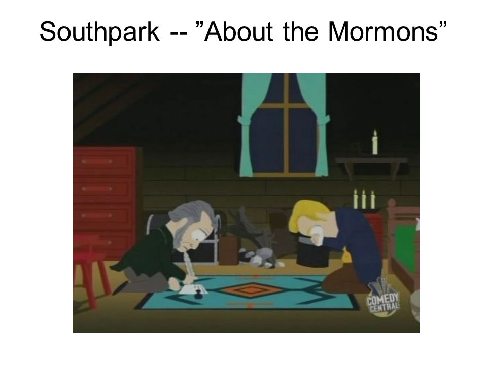 Southpark -- About the Mormons