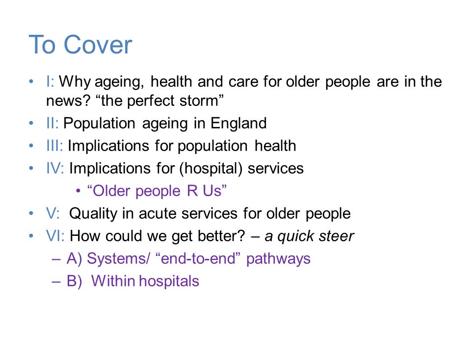 I : Why ageing, health and care have a higher profile now than ever?