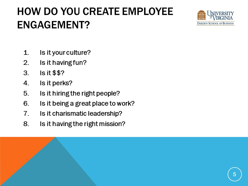 HOW DO YOU CREATE EMPLOYEE ENGAGEMENT. 1.Is it your culture.