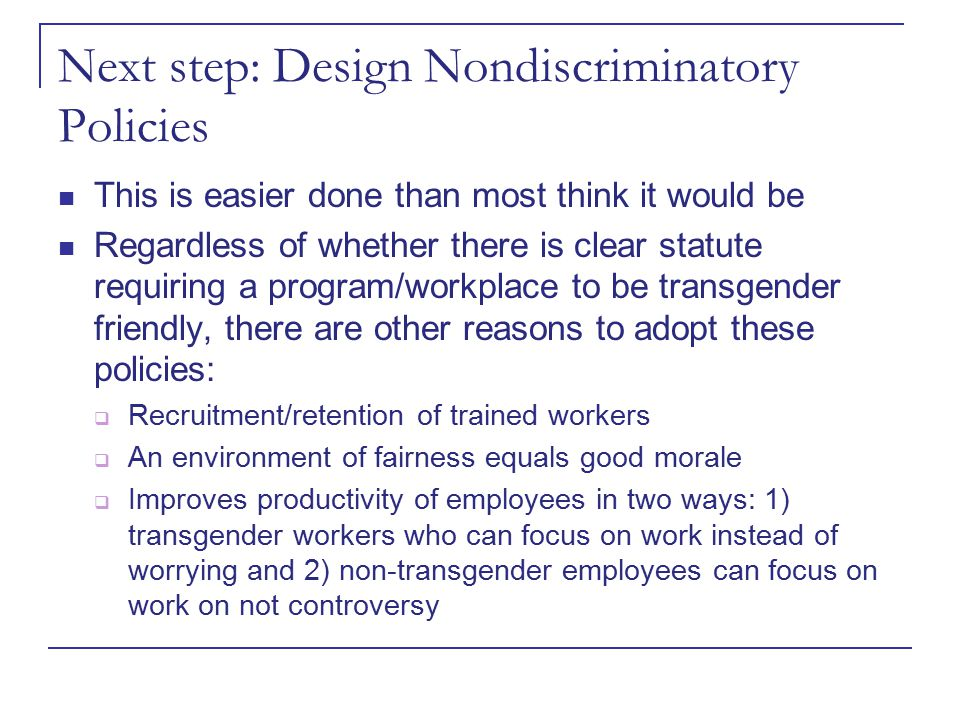 Next step: Design Nondiscriminatory Policies This is easier done than most think it would be Regardless of whether there is clear statute requiring a