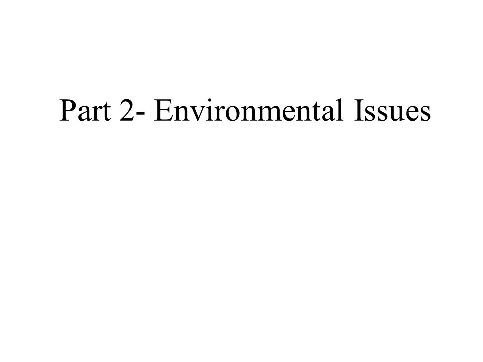Part 2- Environmental Issues