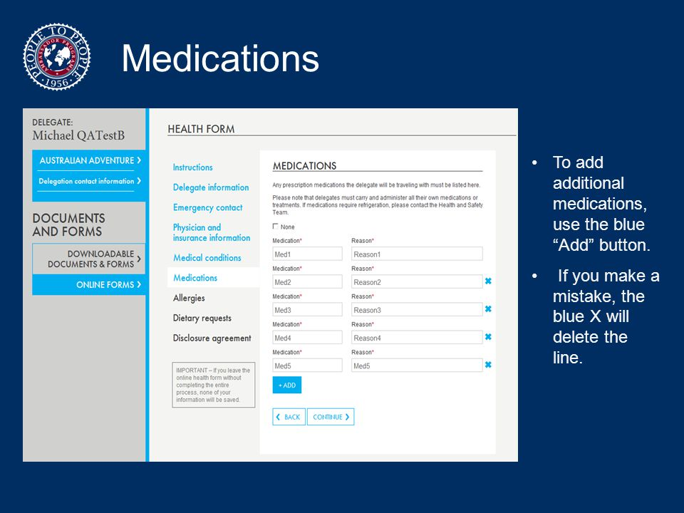 "Medications To add additional medications, use the blue ""Add"" button. If you make a mistake, the blue X will delete the line."