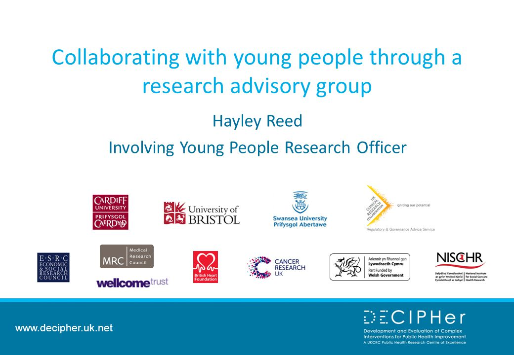 Collaborating with young people through a research advisory group Hayley Reed Involving Young People Research Officer