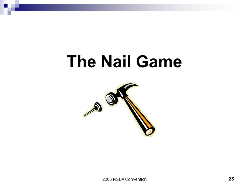 2006 NSBA Convention25 The Nail Game