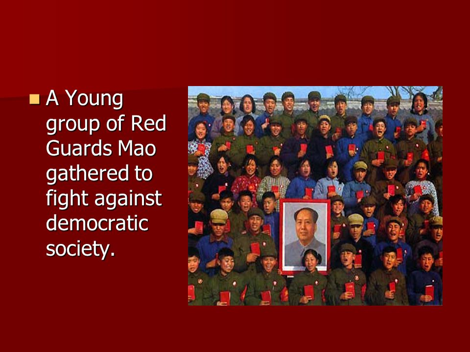 Mao & The Gang of Four Mao Zedong (1893-1976) –He was the communist leader of China during the Cultural Revolution.
