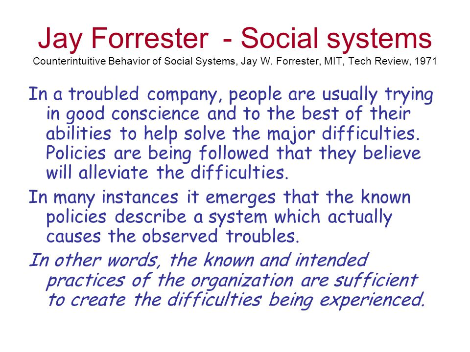 Jay Forrester - Social systems Counterintuitive Behavior of Social Systems, Jay W.