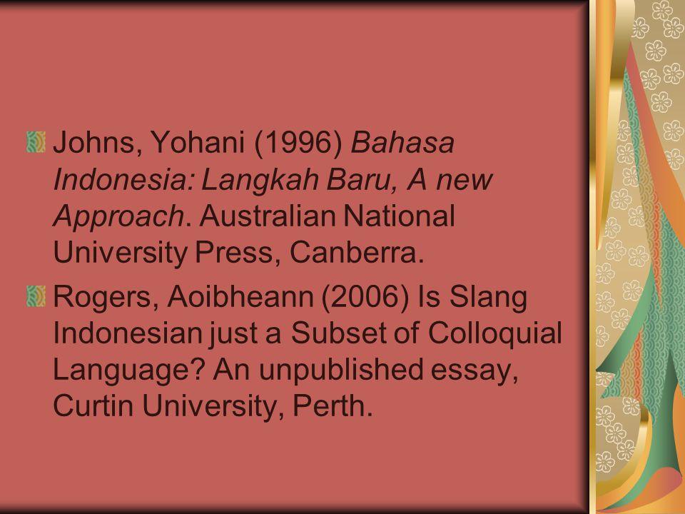 Johns, Yohani (1996) Bahasa Indonesia: Langkah Baru, A new Approach.