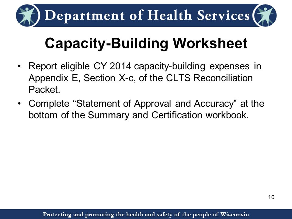 Capacity-Building Worksheet Report eligible CY 2014 capacity-building expenses in Appendix E, Section X-c, of the CLTS Reconciliation Packet.