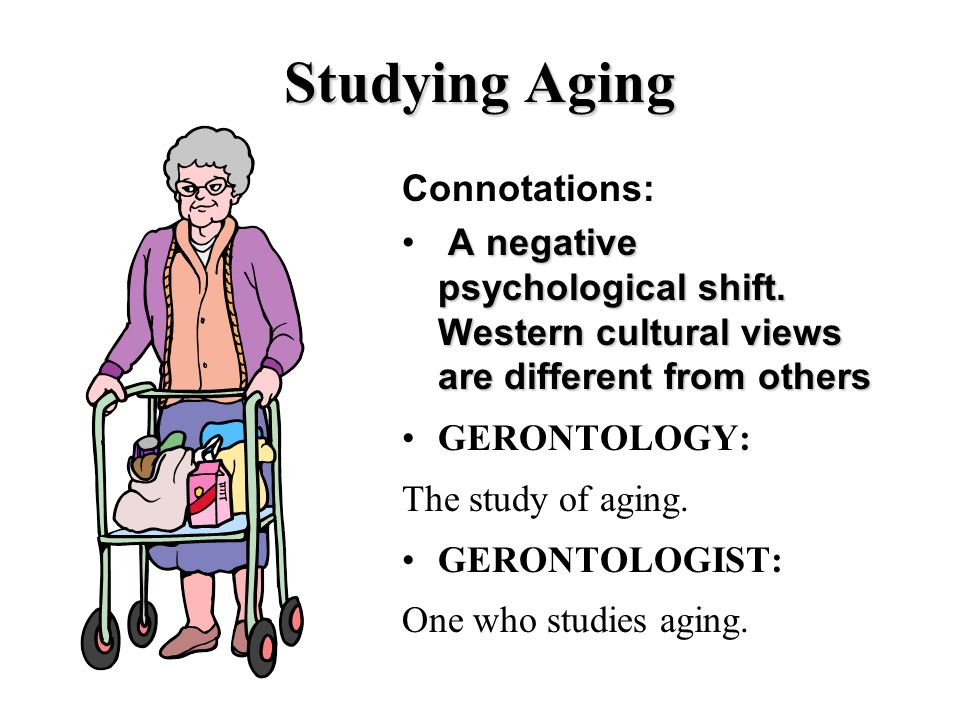 Studying Aging Connotations: A negative psychological shift.
