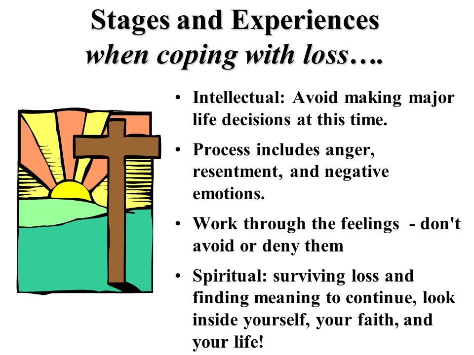Stages and Experiences when coping with loss….