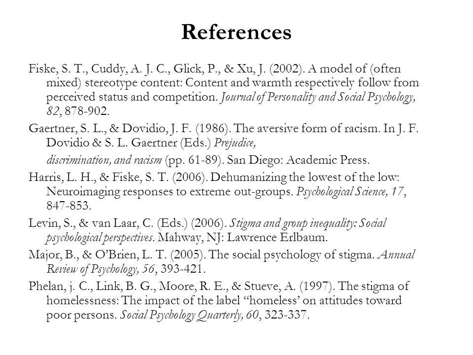 References Fiske, S. T., Cuddy, A. J. C., Glick, P., & Xu, J.