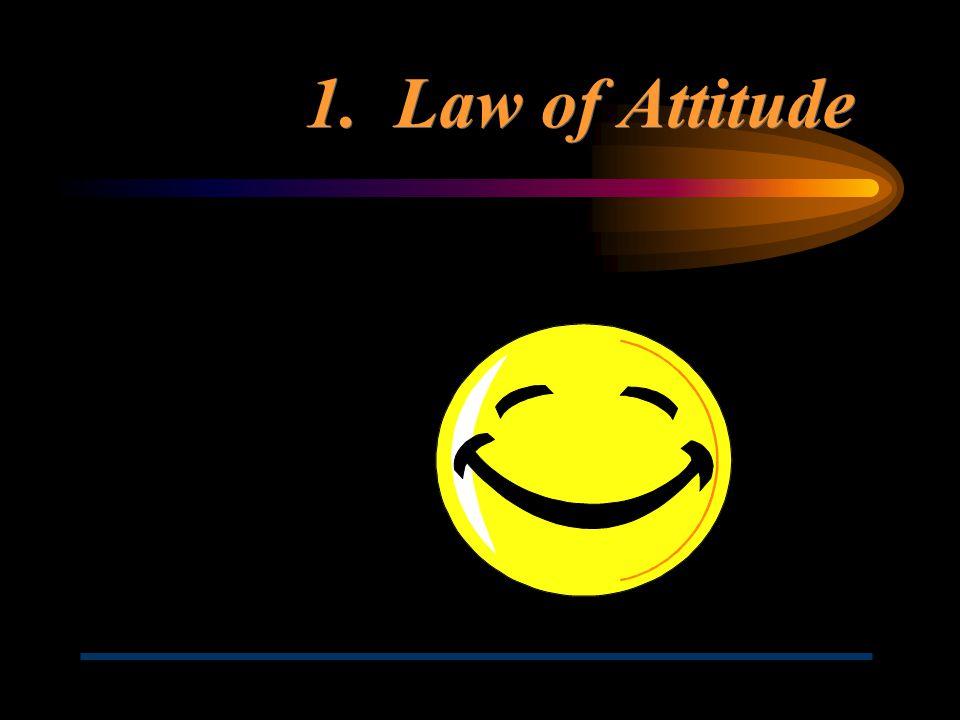 1. Law of Attitude