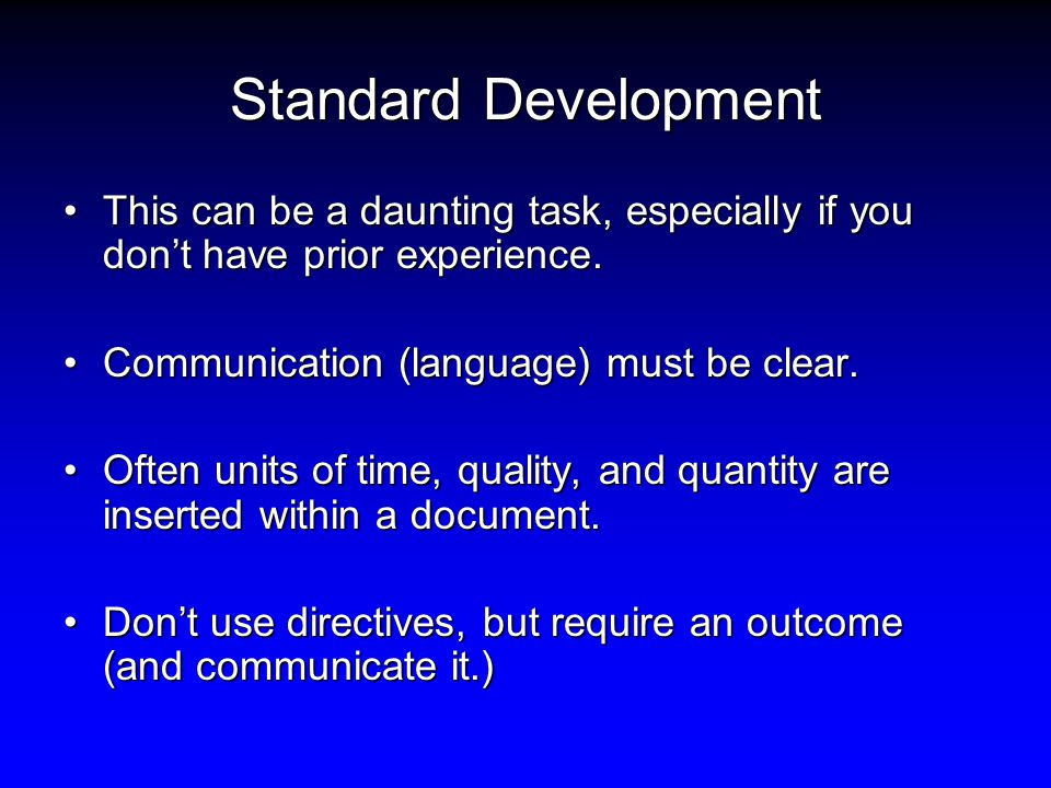 Standard Development This can be a daunting task, especially if you don't have prior experience.This can be a daunting task, especially if you don't have prior experience.