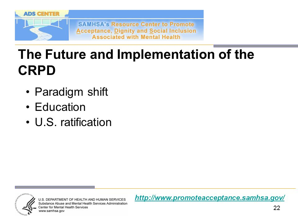22 The Future and Implementation of the CRPD Paradigm shift Education U.S.