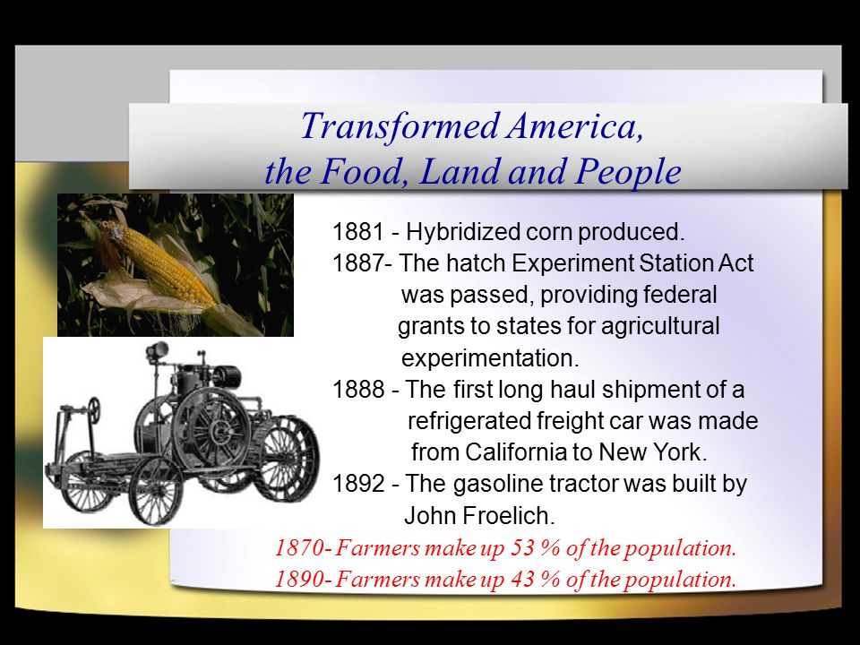 1881 - Hybridized corn produced.