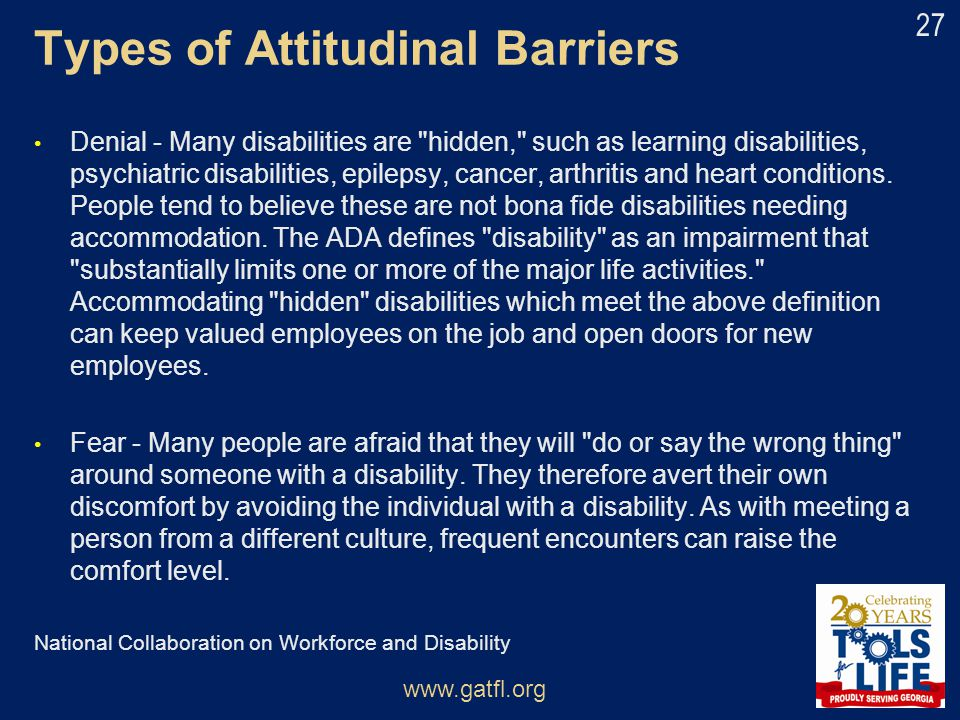Types of Attitudinal Barriers Denial - Many disabilities are