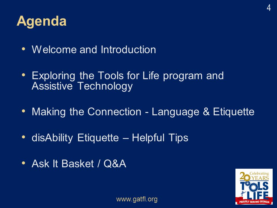 Agenda Welcome and Introduction Exploring the Tools for Life program and Assistive Technology Making the Connection - Language & Etiquette disAbility