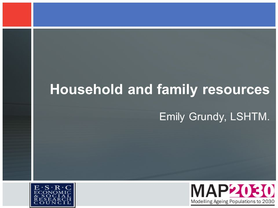 Household and family resources: English Longitudinal Study of Ageing (ELSA) Two waves of data in 2002 and 2004 (third wave should be available within timescale of project) Cross-sectional dataset of population aged 60+ in Wave One – 7146 people Longitudinal dataset of population aged 60+ in Wave One and present at Wave Two – 5443 people