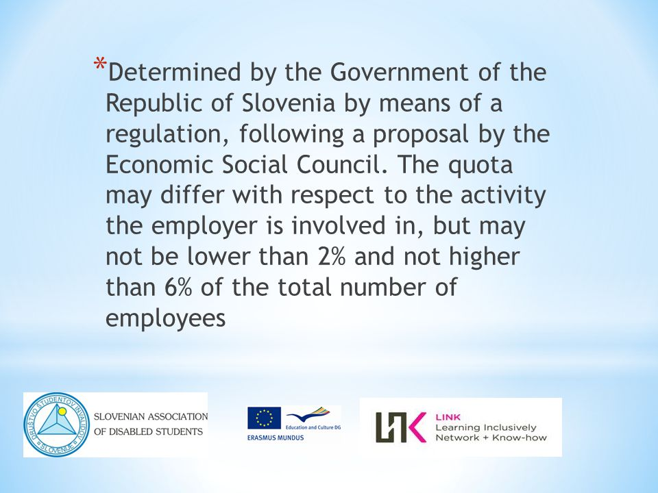 * Determined by the Government of the Republic of Slovenia by means of a regulation, following a proposal by the Economic Social Council.