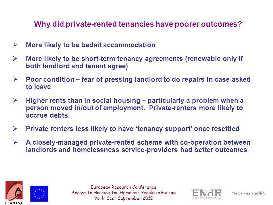 European Research Conference Access to Housing for Homeless People in Europe York, 21st September 2012 Why did private-rented tenancies have poorer outcomes.