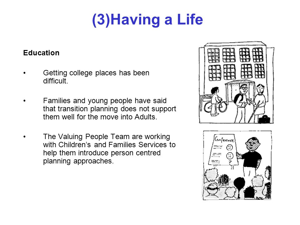 (3)Having a Life Education Getting college places has been difficult.