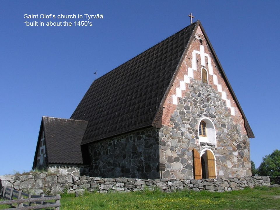 Saint Olof's church in Tyrvää *built in about the 1450's