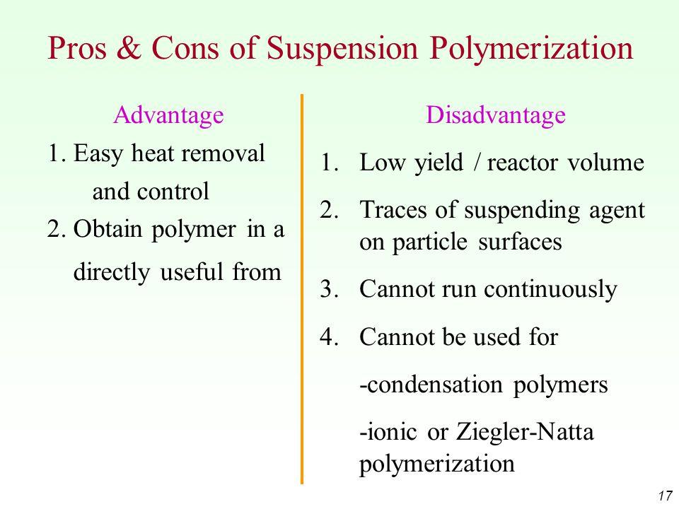 17 Pros & Cons of Suspension Polymerization Advantage 1.
