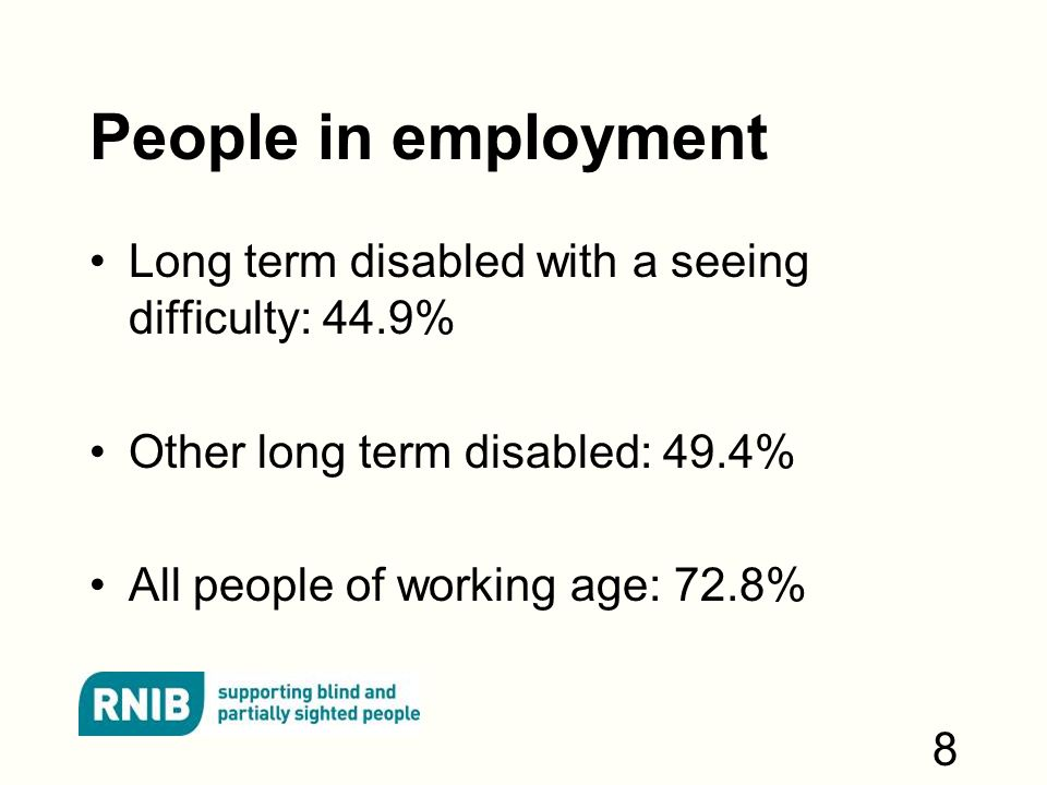 Further information RNIB employment research: http://www.rnib.org.uk/knowledge-and-research- hub-research-reports/employment-research ONS information on the LFS: http://www.ons.gov.uk/ons/about-ons/get- involved/taking-part-in-a-survey/information-for- households/a-to-z-of-household-and-individual- surveys/labour-force-survey/labour-force-survey- -lfs--faqs/index.html 19