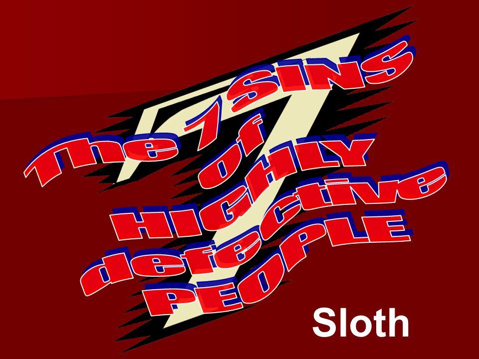 Overcoming Sloth