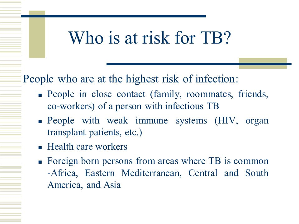 Who is at risk for TB.