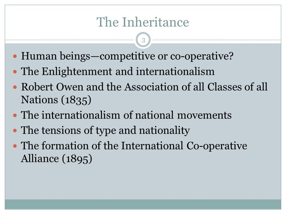 The Inheritance 3 Human beings—competitive or co-operative.