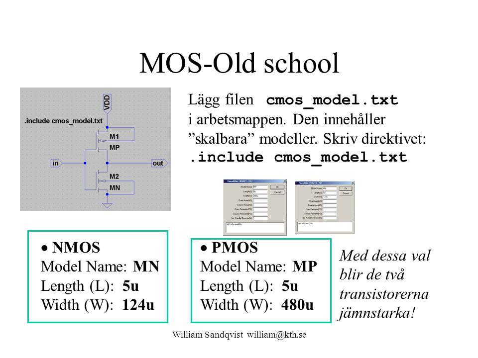 """MOS-Old school Lägg filen cmos_model.txt i arbetsmappen. Den innehåller """"skalbara"""" modeller. Skriv direktivet:.include cmos_model.txt  NMOS Model Nam"""