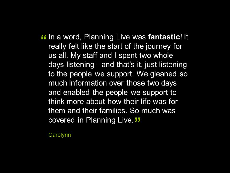 In a word, Planning Live was fantastic. It really felt like the start of the journey for us all.