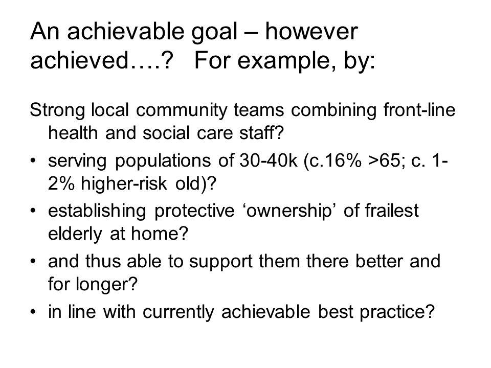 An achievable goal – however achieved…..