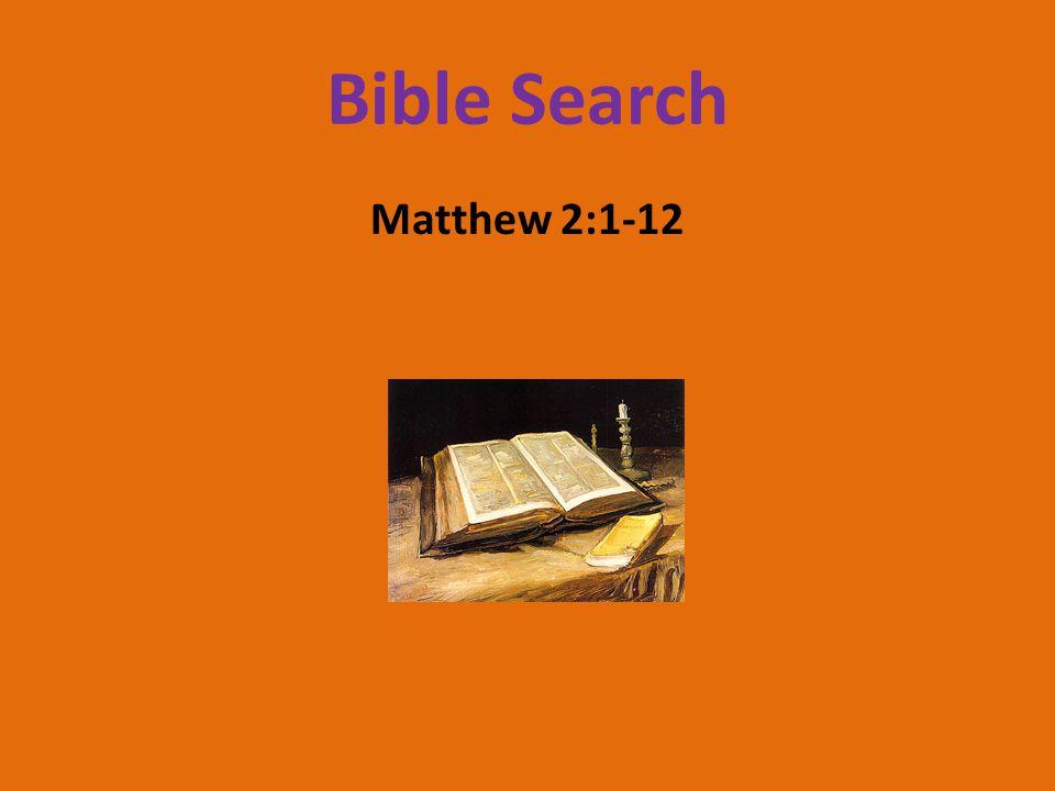 Bible Search Matthew 2:1-12
