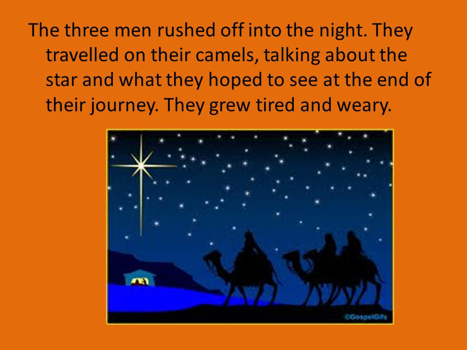 The three men rushed off into the night.