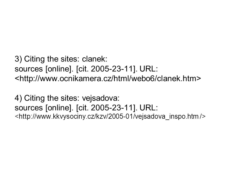 3) Citing the sites: clanek: sources [online]. [cit.