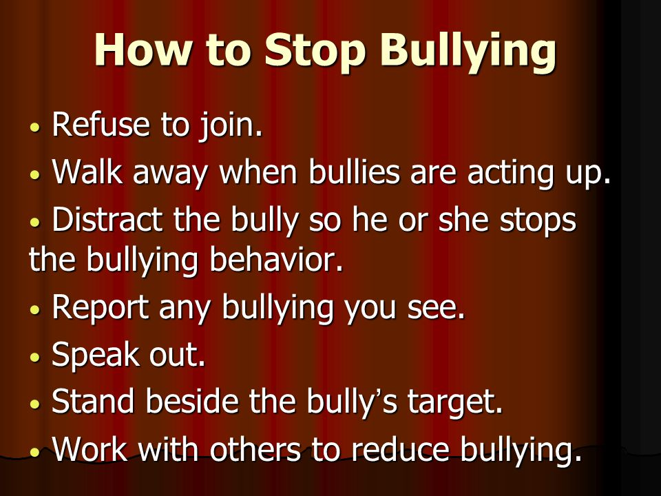 How to Stop Bullying Refuse to join. Refuse to join.