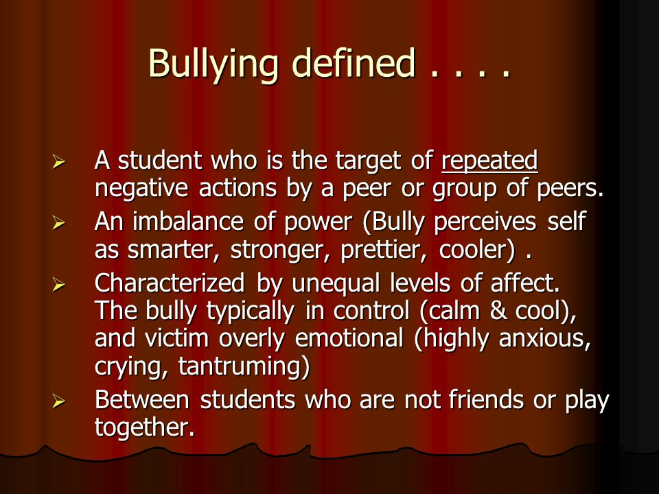 Bullying defined....